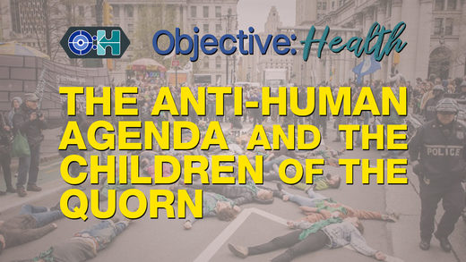 SOTT FOCUS: Objective:Health #13 – The Anti-Human Agenda and the Children of the Quorn