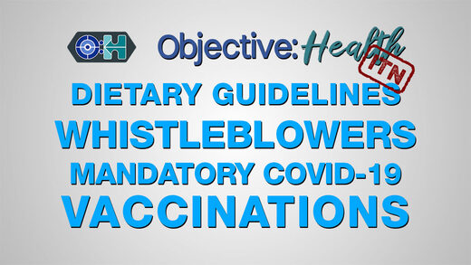 SOTT FOCUS: Objective:Health: – ITN – Dietary Guidelines Whisleblowers; Mandatory COVID-19 Vaccinations
